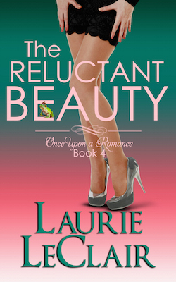 The Reluctant Beauty (One Upon A Romance) by Laurie LeClair
