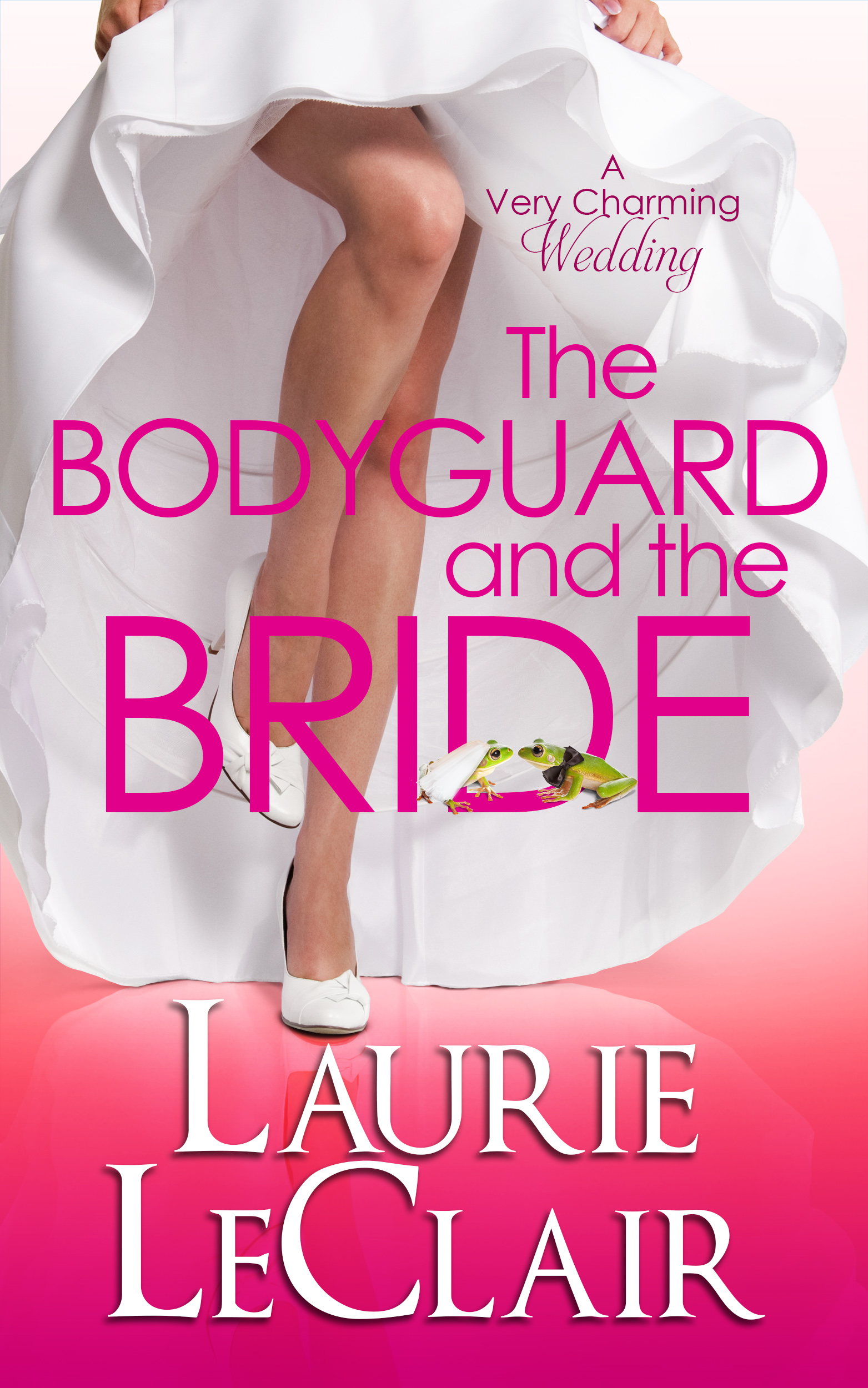 The Bodyguard and the Bride by Laurie LeClair