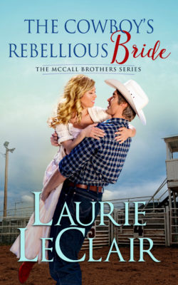 The Cowboy's Rebellious Bride by Laurie LeClair