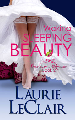 Waking Sleeping Beauty by Laurie LeClair