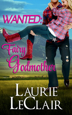 WANTED: Fairy Godmother by Laurie LeClair